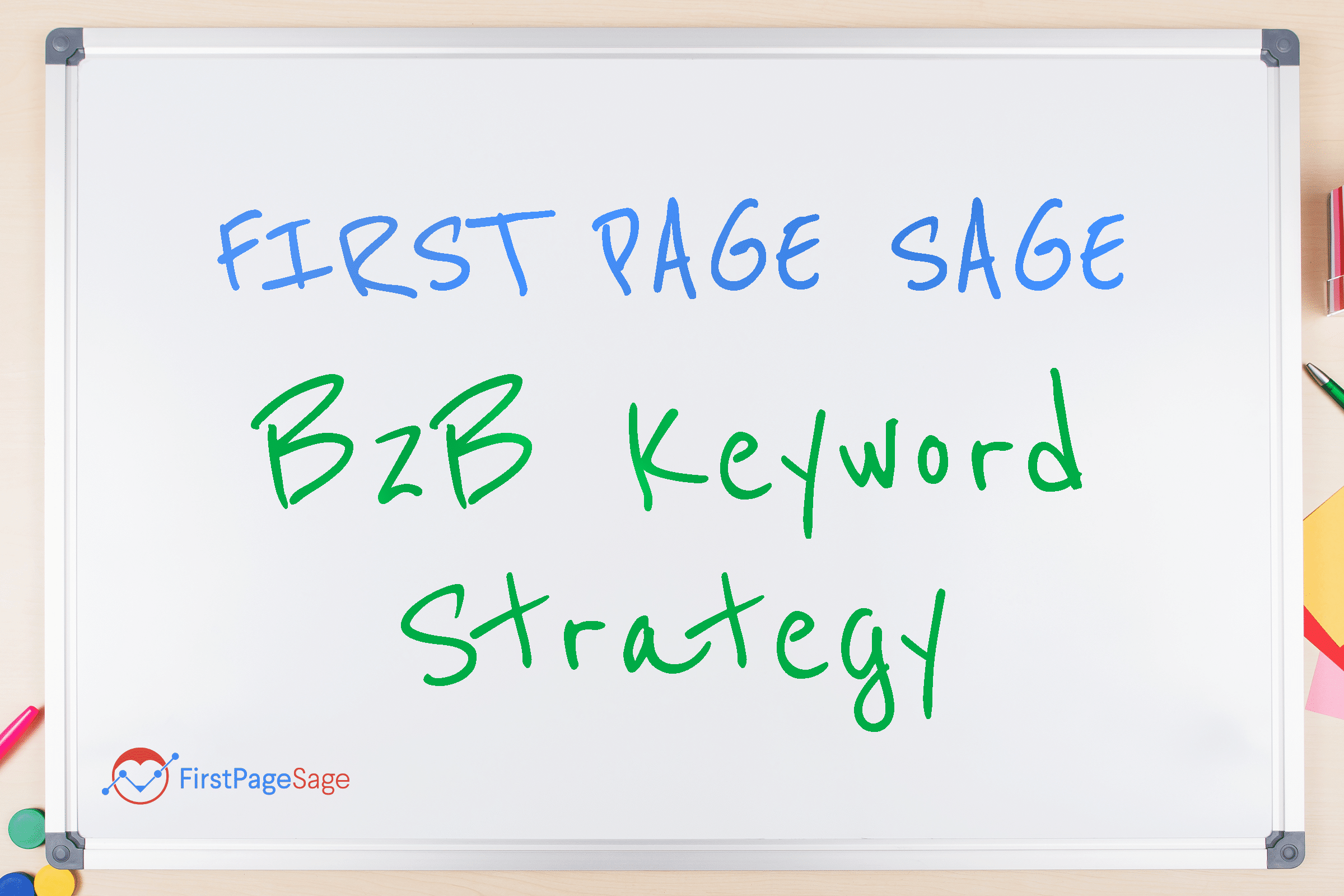 white board with First Page Sage B2B Keyword Strategy written on it